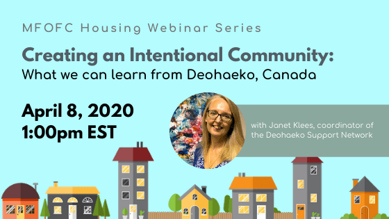 APRIL 2020 Creating an Intentional Community_ What we can learn from Deohaeko, Canada MFOFC Housing Webinar