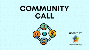 Community Call hosted by MassFamilies