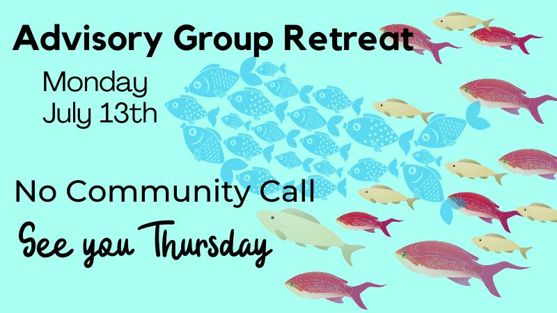 Community Call Advisory Group Retreat 20200713