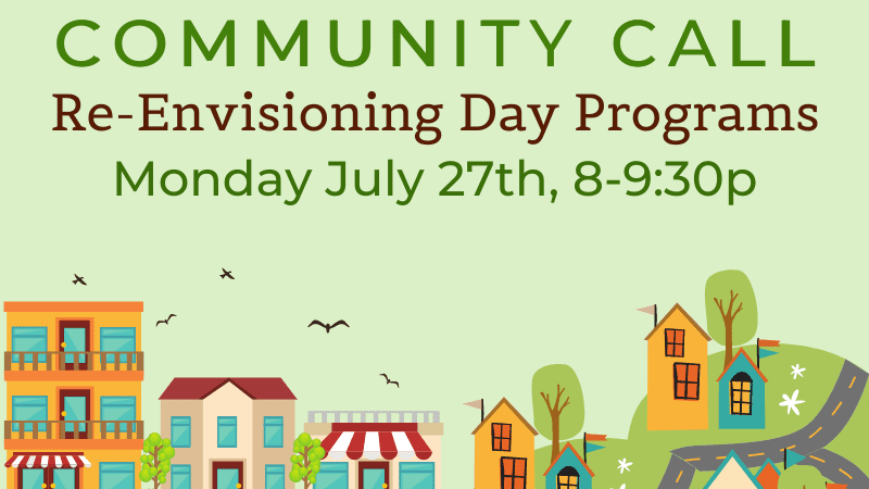 Community Call Re-envisioning day programs 07-27-2020