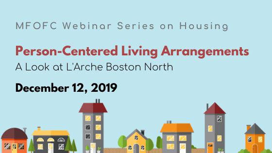 Person-Centered Living Arrangements: A Look at L'Arche Boston NorthGuest: Jennifer Matthews, Executive Director, L'Arche Boston North