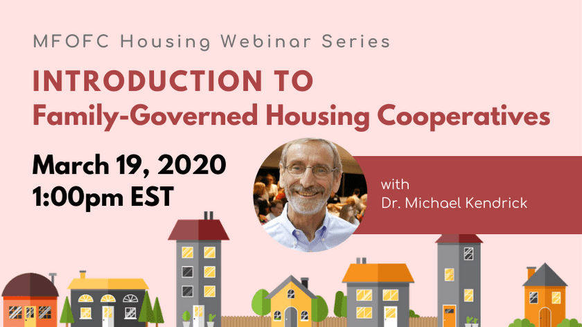 MARCH 19 2020 MFOFC HOUSING WEBINAR SERIES Introduction to Family-Governed Housing Cooperatives