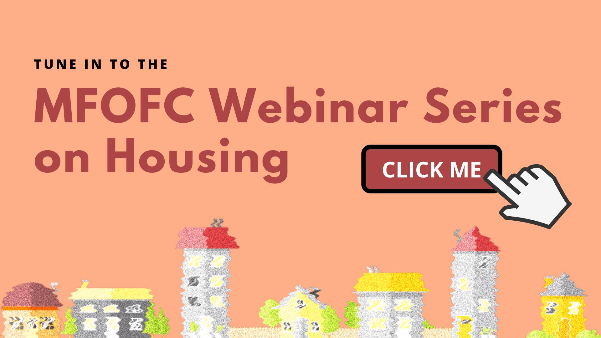 MFOFC Webinar Series on Housing