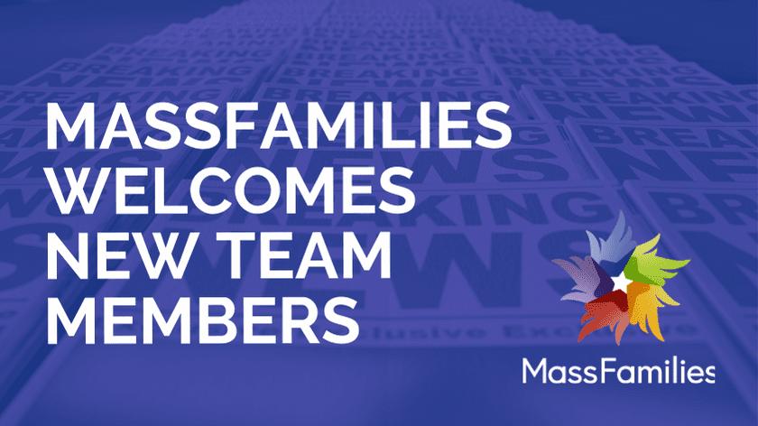 MassFamilies Welcomes Team Members