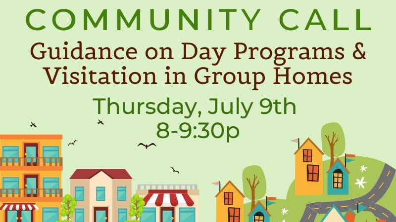 Community Call Guidance on Day Programs and Visitation in Group Homes
