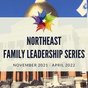 northeast family leadership series 2021-2022