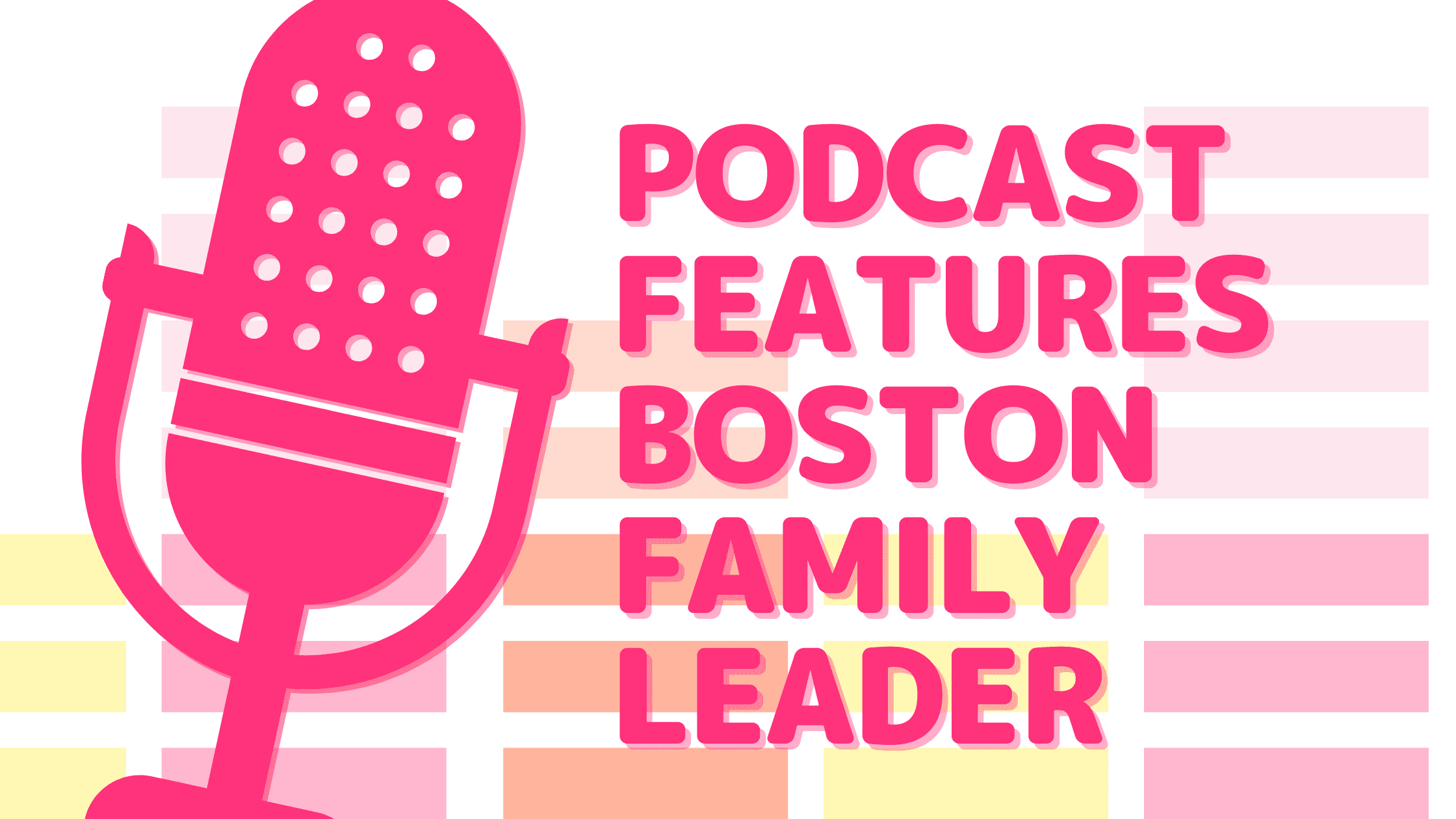 podcast features family leader