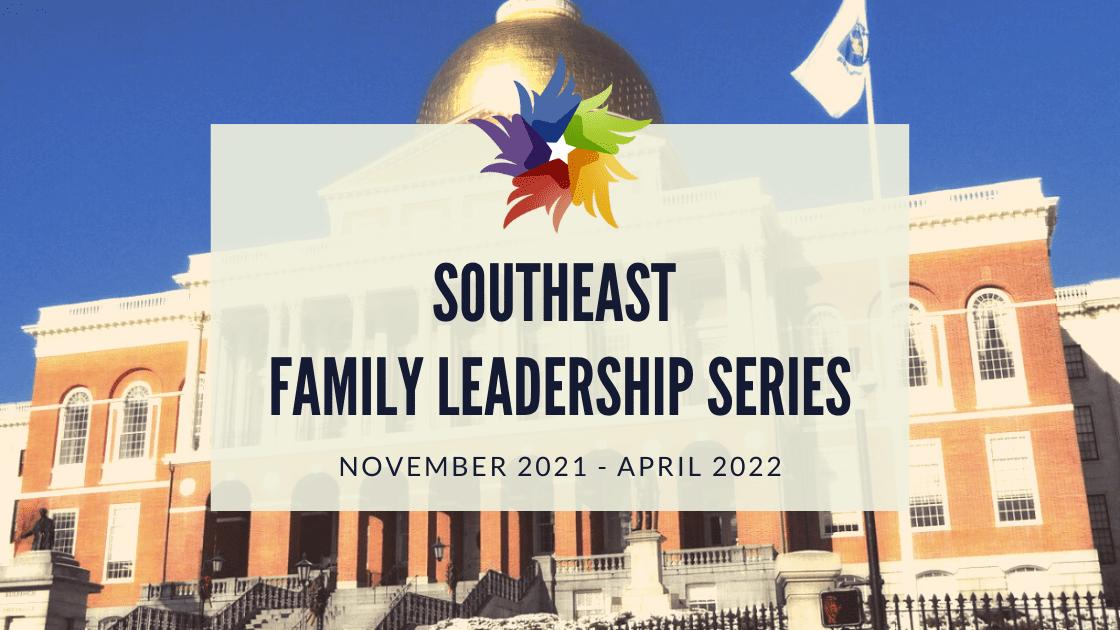 Southeast Family Leadership Series 2021-2022
